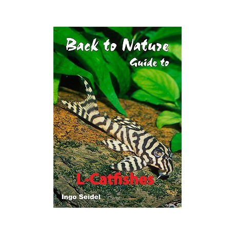 Back to Nature guide to L-Catfishes by Ingo Seidel